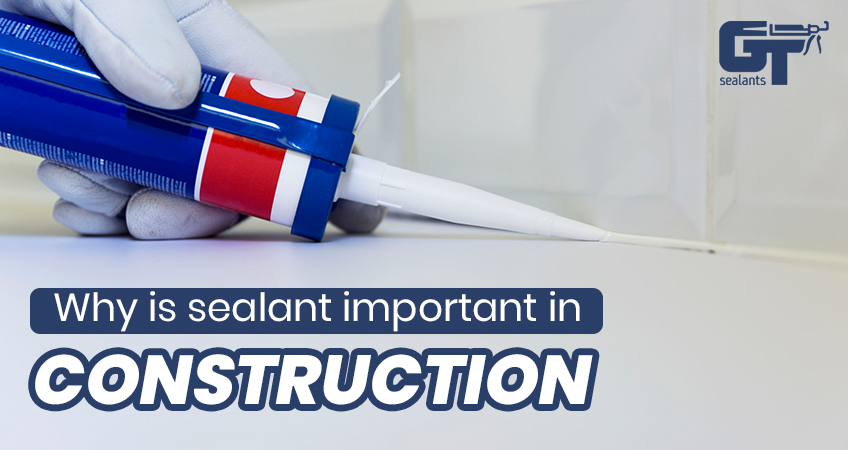 Why is Sealant Important in Construction