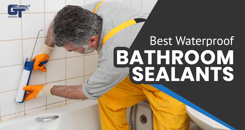 Best Bathroom Sealant and Shower Sealants